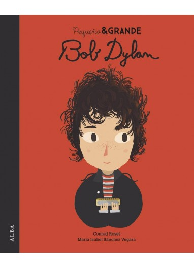 """Story """"Pequeño & Grande Bob Dylan"""" Alba Editorial"""